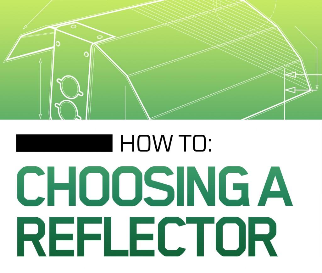Choosing A Reflector To Ensure Optimal Yields