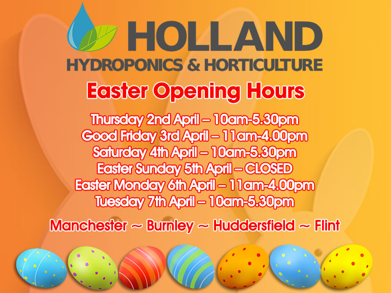 Holland Hydroponics Easter 2015 Opening Times
