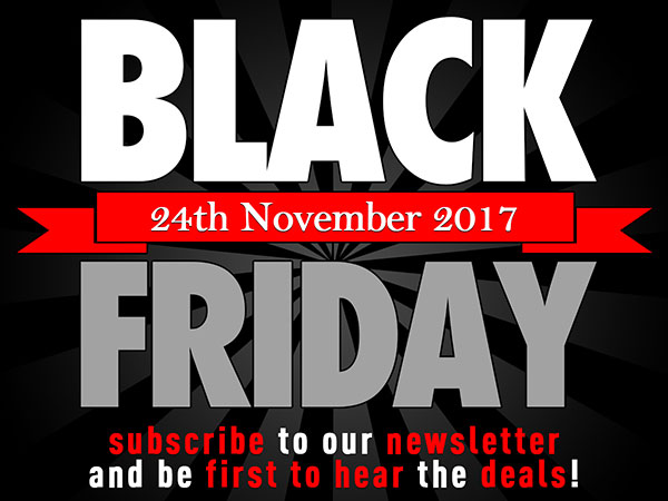 Black Friday 2017 - Subscribe To Our Newsletter