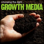 Choosing The Right Growth Media