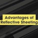 Advantages of reflective sheeting